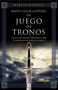 BREVE ENCICLOPEDIA DE JUEGO DE TRONOS. MARTIN HOWDEN